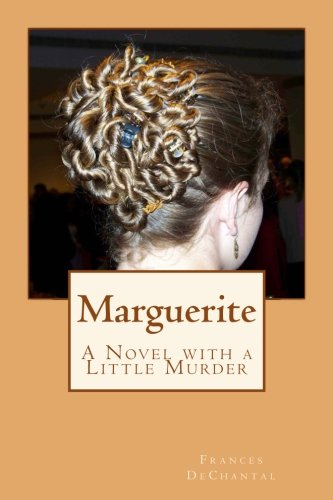 9781537024363: Marguerite: A Novel with a Little Murder