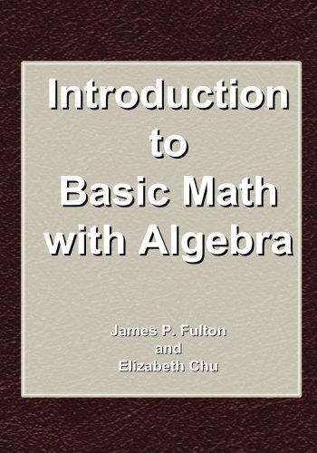 Introduction to Basic Math With Algebra: Fulton, James P
