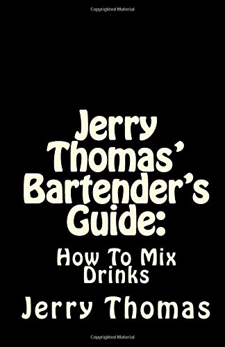 Jerry Thomas' Bartender's Guide: How to Mix: Thomas, Jerry