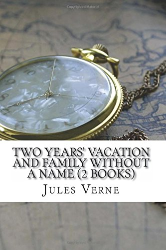 9781537030623: Two Years' Vacation and Family Without a Name (2 Books)