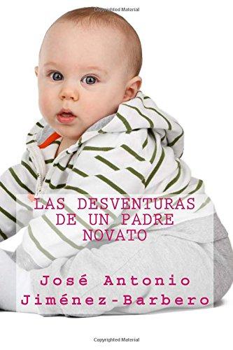 9781537032504: Las desventuras de un padre novato