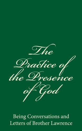 9781537032566: The Practice of the Presence of God: Being Conversations and Letters of Brother Lawrence