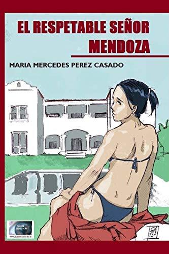9781537036625: El Respetable Senor Mendoza (Spanish Edition)