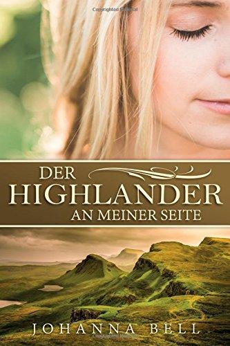 9781537038872: Der Highlander an meiner Seite (Highlander Liebesromane deutsch, Highlander Romane deutsch, Schottland Liebesromane, Schottland Romane)