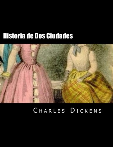 Historia de DOS Ciudades (Spanish Edition): Dickens, Charles