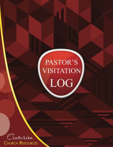"9781537041582: Pastor's Visitation Log (Paperback Logbook, Journal 8.5 X 11""): Centurion Church Resources (Pastoral Resources) (Volume 1)"