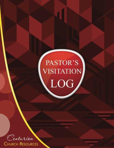 "Pastor's Visitation Log (Paperback Logbook, Journal 8.5 X 11""): Centurion Church Resources ..."