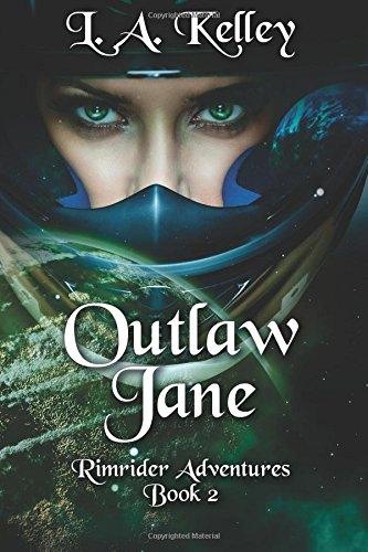 Outlaw Jane (Rimrider Adventures) (Volume 2): L. A. Kelley