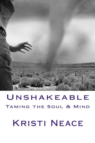 9781537046006: Unshakeable: Taming the Soul & Mind (Unshakeable Faith)