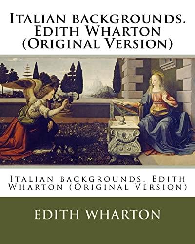 9781537046563: Italian backgrounds. Edith Wharton (Original Version)