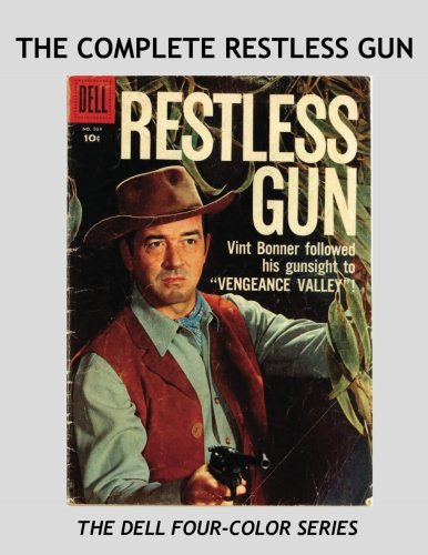 9781537047249: The Complete Restless Gun: All Five Issues in the Dell Four-Color Series -- All Stories -- No Ads