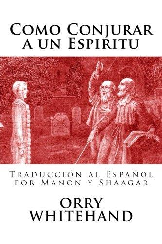 9781537049892: Como Conjurar a un Espiritu (Spanish Edition)