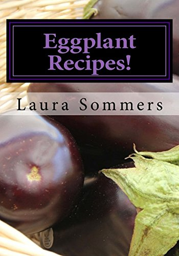 9781537050034: Eggplant Recipes! (Superfoods Cookbook) (Volume 2)