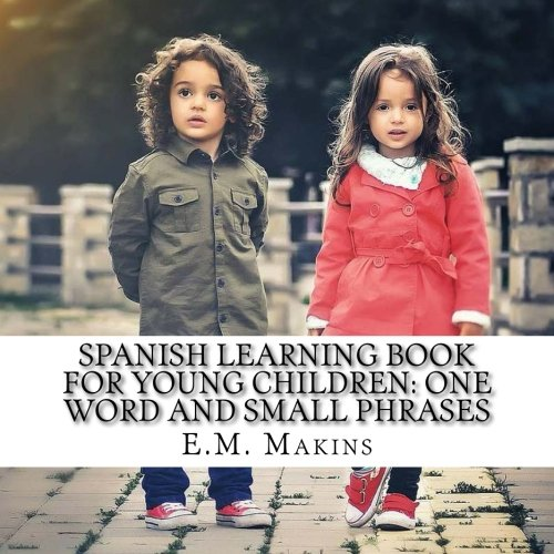 9781537051086: Spanish Learning Book for Young Children: One Word and Small Phrases