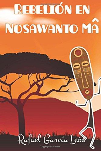 9781537056104: Rebelión en Nosawanto Mâ (Spanish Edition)