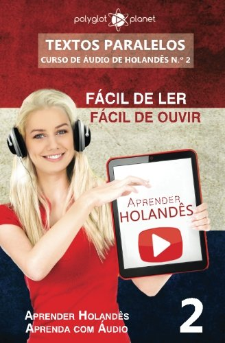 9781537056388: Aprender Holandês - Textos Paralelos   Fácil de ouvir - Fácil de ler: Aprender Holandês   Aprenda com Áudio (CURSO DE ÁUDIO DE HOLANDÊS) (Volume 2) (Portuguese Edition)