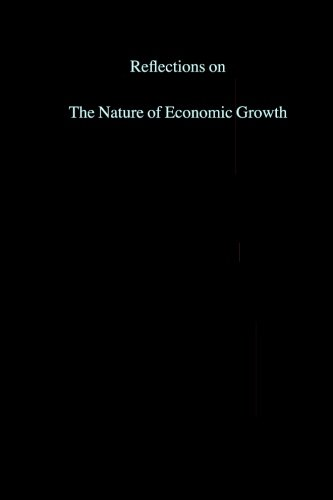 9781537056814: Reflections on The Nature of Economic Growth