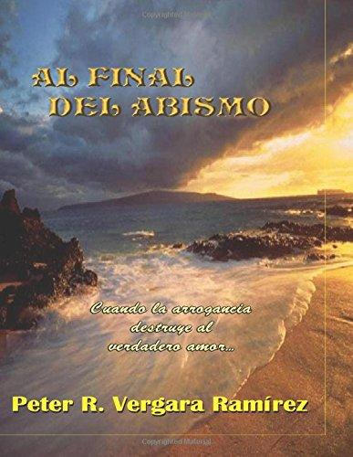 9781537057446: Al Final del Abismo: Cuando la arrogancia destruye al verdadero amor