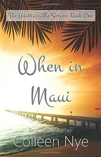 9781537059709: When in Maui (The Unattainable Series) (Volume 1)