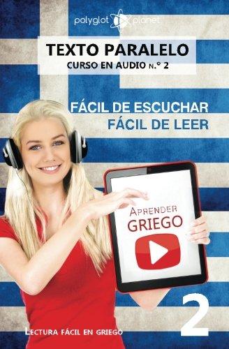 9781537061191: Aprender griego - Texto paralelo - Fácil de leer | Fácil de escuchar: Lectura fácil en griego (CURSO EN AUDIO) (Volume 2) (Spanish Edition)