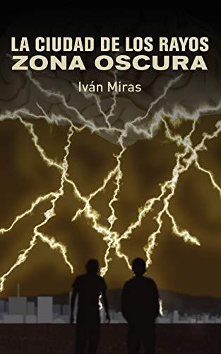 9781537061528: 1: La Ciudad de los Rayos: Zona Oscura: Volume 1