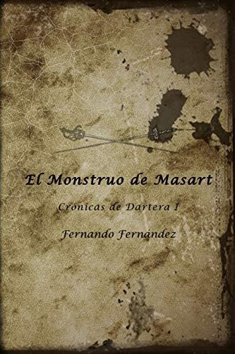 9781537062174: El Monstruo de Masart (Crónicas de Dartera) (Volume 1) (Spanish Edition)