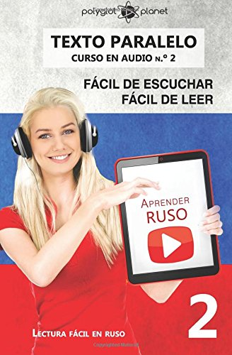 9781537062679: Aprender ruso - Texto paralelo - Fácil de leer | Fácil de escuchar: Lectura fácil en ruso (CURSO EN AUDIO) (Volume 2) (Spanish Edition)