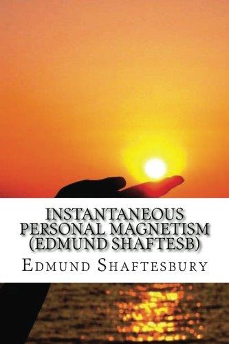 Instantaneous Personal Magnetism (Edmund Shaftesb): Shaftesbury, Edmund