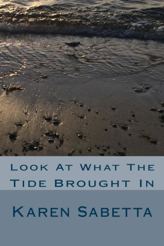 9781537068107: Look At What The Tide Brought In