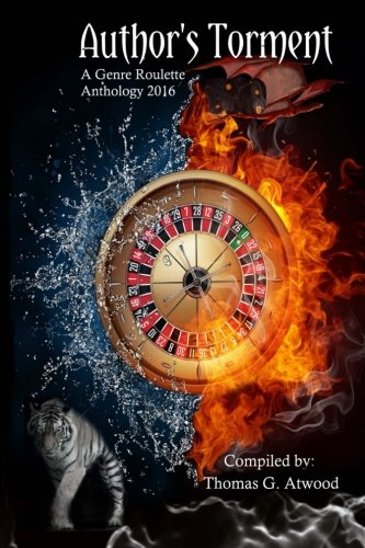 Author's Torment: A Genre Roulette Anthology: Atwood, Thomas G.