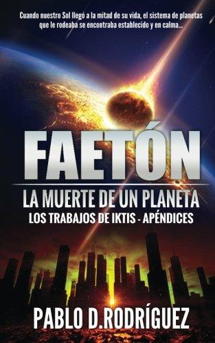9781537075327: Faetón. La muerte de un Planeta: Los Trabajos de Iktis - Apéndices (Spanish Edition)