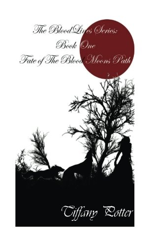 9781537075556: The Blood Lines Series: Book One: Fate of the Blood Moons Path: Volume 1