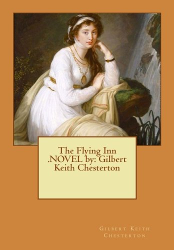 9781537075587: The Flying Inn .NOVEL by: Gilbert Keith Chesterton