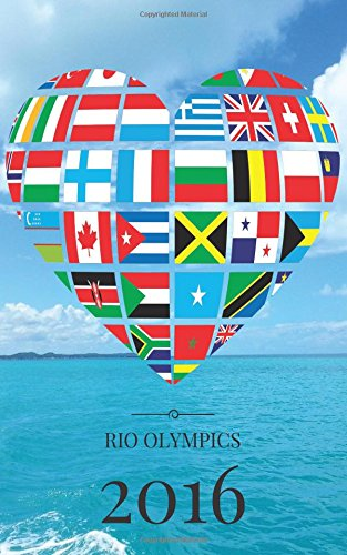 9781537076676: Rio Olympics 2016: Brazil Rio Olympic 2016 heart journal, notebook, scrapbook, keepsake, memory book, jotter to write or draw in, men, women, girls, ... with the Olympic Countries 5x8in (Volume 16)