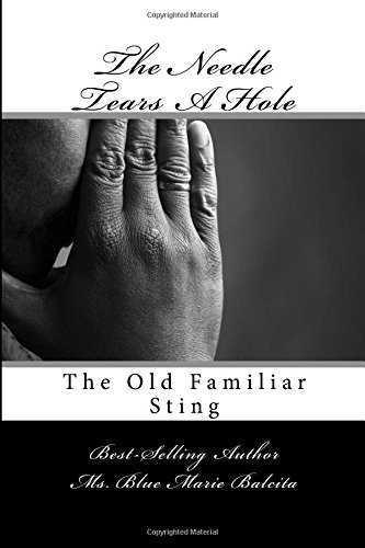 9781537077246: The Needle Tears A Hole: The Old Familiar Sting (Homeless Men & Women Of Today) (Volume 1)