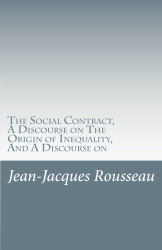 9781537079219: The Social Contract, A Discourse on The Origin of Inequality, And A Discourse on