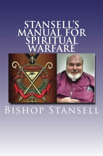 9781537080024: Stansell?s Manual For Spiritual Warfare: A Guide To Spiritual Warfare And The Deliverance Ministry