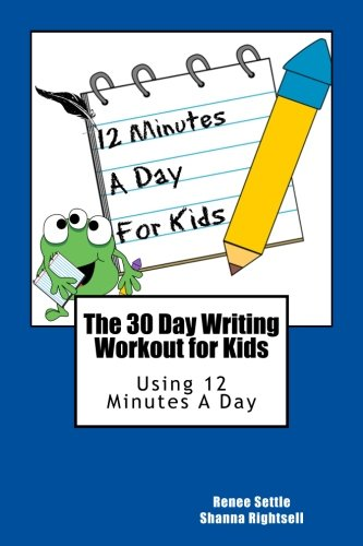 9781537080178: The 30 Day Writing Workout for Kids - Blue Version: Using 12 Minutes A Day