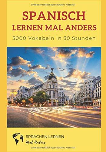 9781537083278: Spanisch mal anders - 3000 vocablos in 30 Stunden: Systematisches Merken von 3000 Vokabeln (German Edition)