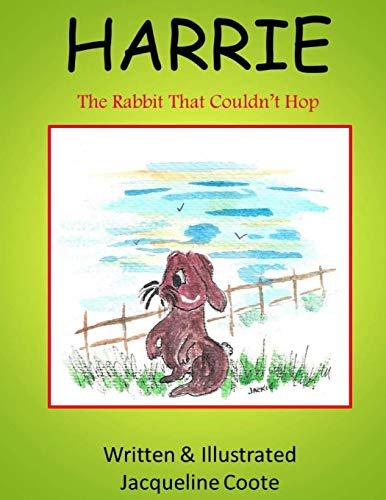 9781537092973: Harrie: The Rabbit That Couldn't Hop