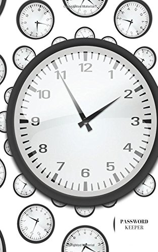 9781537093260: Password Keeper: Clocks Internet Address, Logbook, Diary, information, internet safety, Journal, Notebook, Women, Men, Boys, Girls, Elderly, 5x8in small A-Z list (Volume 1)