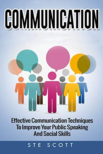 9781537102900: Communication: Effective Communication Techniques to Improve Your Public Speaking and Social Skills