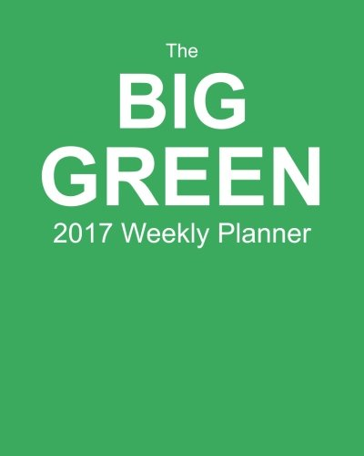 9781537105802: The Big Green 2017 Weekly Planner: Plan Your Year! (8