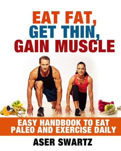 9781537106601: Eat Fat Get Thin Gain Muscles