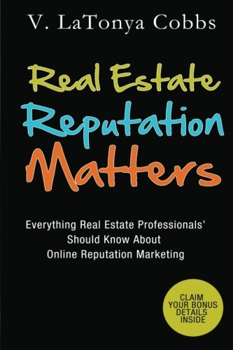 9781537110042: Real Estate Reputation Matters: Everything Real Estate Professionals Should Know About Online Reputation Marketing