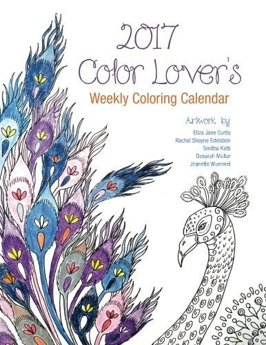 9781537110943: 2017 Color Lover's Weekly Coloring Calendar