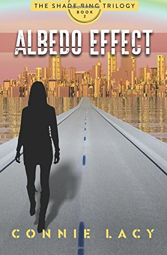 Albedo Effect: Book 2 of The Shade Ring Trilogy: Connie Lacy