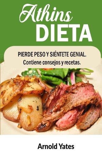 9781537119571: Dieta Atkins Perder peso y siente gran Contiene consejos y recetas: Nutrientes, la dieta, bajar de peso, quemar grasa, construir músculo, parecen grandes, Siente gran