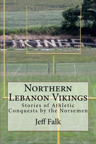9781537119649: Northern Lebanon Vikings: Stories of Athletic Conquests by the Norsemen