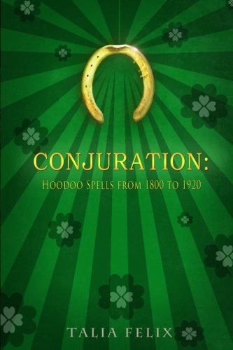 9781537121215: Conjuration: Hoodoo Spells from 1800 to 1920